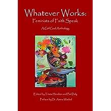 Whatever Works: Feminists of Faith Speak