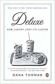 Deluxe: How Luxury Lost Its Luster: Dana Thomas ...