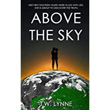 Above the Sky: A Dystopian Tale of Forbidden Love (The Sky Series, Book 1)