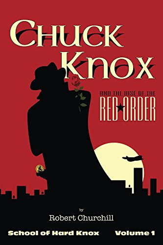 Chuck Knox: The Rise of the Red Order (School of Hard Knox Book 1)