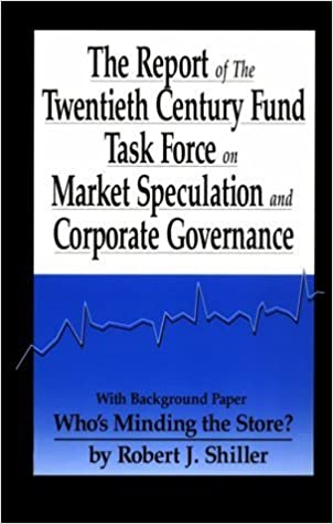 The Report of the Twentieth Century Fund Task Force on Market Speculation and Corporate Governance by Robert J. Shiller (1992-11-01)