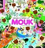 Around the World with Mouk (Sticker Book) by Boutavant, Marc (2009) Hardcover