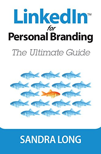 Linkedin for Personal Branding, by Sandra Long, 2016