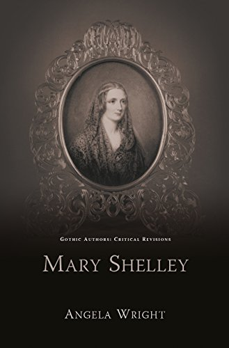 Mary Shelley (Gothic Authors: Critical Revisions)