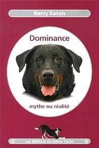 Dominance, mythe ou réalité par Barry Eaton