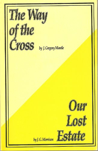 The Way of the Cross; Our Lost Estate (two books in one) (Holiness Classics No 3)