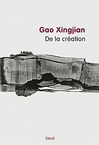 De la création par Gao Xingjian