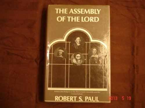 (Assembly of the Lord: Politics and Religion in the Westminster Assembly)