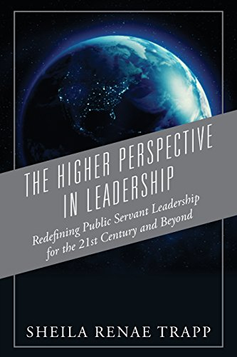 The Higher Perspective in Leadership: Redefining Public Servant Leadership for the 21st Century and Beyond [Sheila Renae Trapp] (Tapa Blanda)