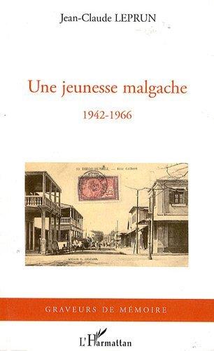Une jeunesse malgache (1942-1966) (Graveurs de mémoire) (French Edition)