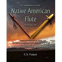 Native American Flute: A Comprehensive Guide ~ History & Craft