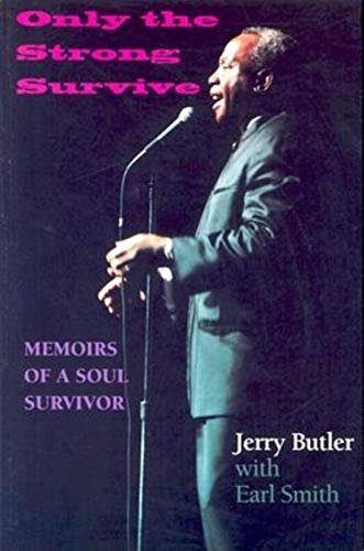 Only the Strong Survive: Memoirs of a Soul Survivor (Black Music and Expressive Culture)