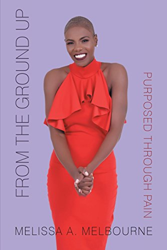 From the Ground Up: Purposed Through Pain