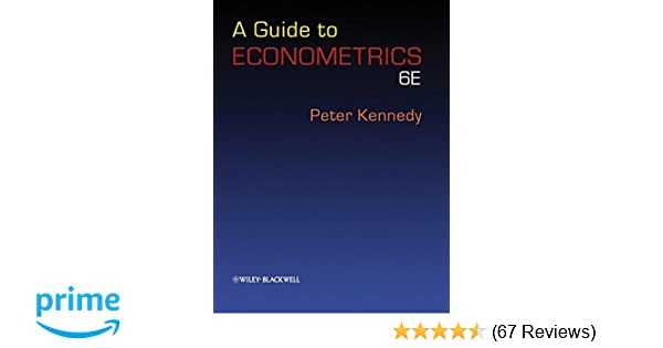 A guide to econometrics 6th edition 9781405182577 economics books a guide to econometrics 6th edition 9781405182577 economics books amazon fandeluxe Images