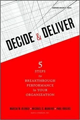 Decide and deliver five steps to breakthrough performance in your decide and deliver five steps to breakthrough performance in your organization marcia blenko michael c mankins paul rogers 8601420846616 amazon fandeluxe Images