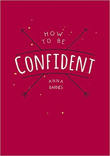 How to be confident amazon anna barnes 9781849537957 books ccuart Images