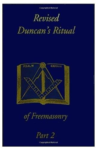 Revised Duncan's Ritual Of Freemasonry Part 2