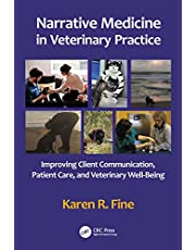 Narrative Medicine in Veterinary Practice: Improving Client Communication, Patient Care, and Veterinary Well-being