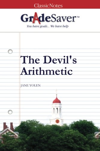 GradeSaver (TM) ClassicNotes: The Devil's Arithmetic