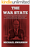 The War State: The Cold War Origins Of The Military-Industrial Complex And The Power Elite, 1945-1963