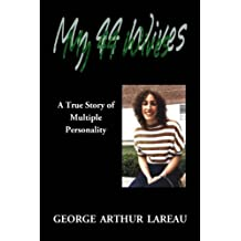 My 44 Wives, A True Story of Multiple Personality