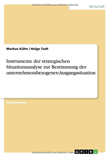 Instrumente der strategischen Situationsanalyse zur Bestimmung der unternehmensbezogenen Ausgangssituation