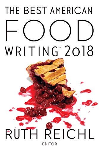 The Best American Food Writing 2018 (The Best American Series ®) (Best American Essays 2019)
