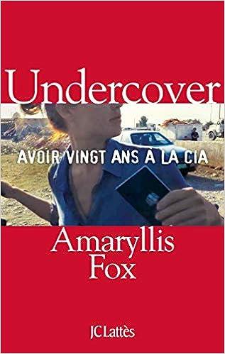 Book's Cover of Undercover: Avoir vingt ans à la CIA (Français) Broché – 15 janvier 2020