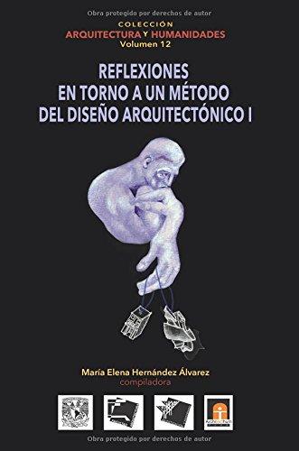 Descargar Libro Volumen 12 Reflexiones En Torno Al Método De Diseño Arquitectónico: Volume 12 María Elena Hernández Alvarez
