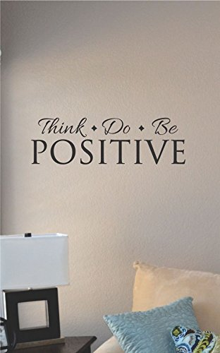 Great Think Positive Do Positive Be Positive Vinyl Wall Art Decal Sticker