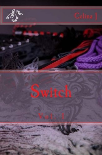 Switch (Leather,lace and Latex) (Volume 1) (Jessica Platforms Leather)