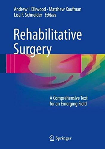 Rehabilitative Surgery: A Comprehensive Text for an Emerging Field
