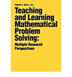 Teaching and Learning Mathematical Problem Solving : Multiple Research Perspectives, , 0898596815