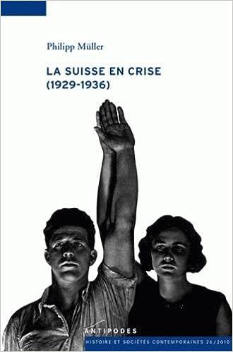 Téléchargement La Suisse en crise (1929-1936) : Les politiques monétaire, financière, économique et sociale de la Confédération helvétique pdf ebook