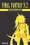 Final Fantasy X-2 - Guía Argumental