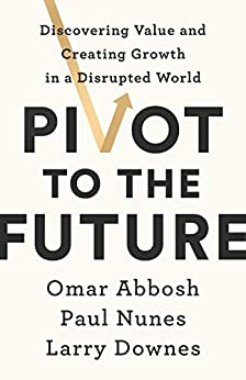 Amazon.com: Pivot to the Future: Discovering Value and