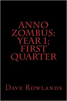 Anno Zombus: Year 1: First Quarter