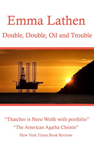 Double, Double, Oil and Trouble: Emma Lathen (Emma Lathen: # 17 of 37)