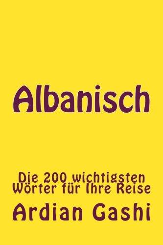 Albanisch: Die 200 wichtigsten Wörter für Ihre Reise (Albanian Edition)