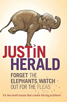 Forget the Elephants, Watch Out for the Fleas by [Herald, Justin]