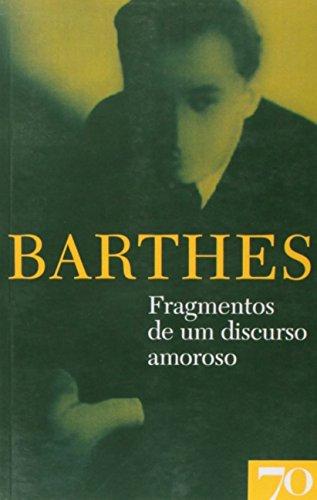 Fragmentos de um Discurso Amoroso: Obras de Roland Barthes