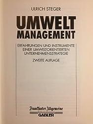 Umweltmanagement: Erfahrungen und Instrumente Einer Umweltorientierten Unternehmensstrategie (FAZ - Gabler Edition)