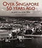 img - for Brenda Yeoh: Over Singapore 50 Years Ago : An Aerial View in the 1950s (Hardcover); 2008 Edition book / textbook / text book