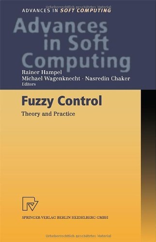 Download Fuzzy Control: Theory and Practice (Advances in Intelligent and Soft Computing) Pdf