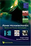 Power Microelectronics, Yung C Liang and Ganesh S Samudra, 9812791000