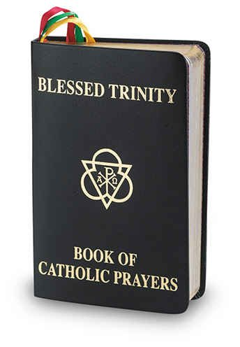 Blessed Trinity Book of Catholic Prayers Black Deluxe Cover 408 Pages (Prayers for Almost Every Occasion, Colored Ribbon Bookmarks) (Trinity Catholic Blessed)