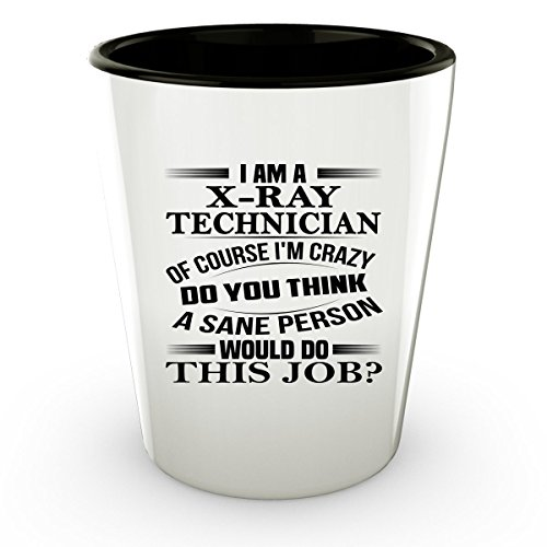 X-RAY TECHNICIAN Shot Glass - X-RAY TECHNICIAN Gifts - Unique Shot Glass, Coffee Cup #02