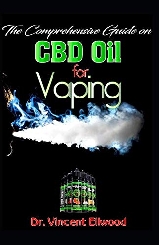The Comprehensive Guide on CBD Oil For Vaping: All You Need To know About Vapes, and Vaping CBD Oil. Discover the Truth