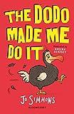 The Dodo Made Me Do It