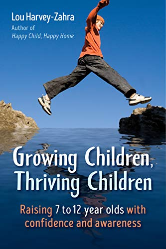 Pdf Parenting Growing Children, Thriving Children: Raising 7 to 12 Year Olds With Confidence and Awareness